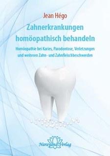 Zahnerkrankungen homöopathisch behandeln/Jean Hego