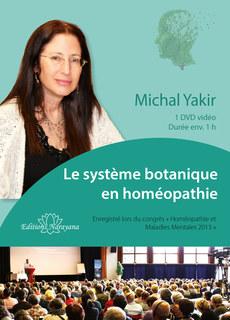 Congrès de psychiatrie 2013 - Le système botanique en homéopathie - 1 DVD, Michal Yakir