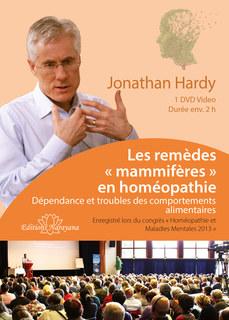 """Congrès de psychiatrie 2013  - Les remèdes """"mammifères"""" en homéopathie - Dépendance et troubles des comportements alimentaires -1 DVD, Jonathan Hardy"""