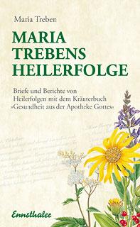 Maria Treben's Heilerfolge/Maria Treben