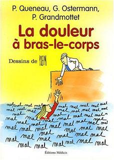 La douleur à bras-le-corps/Patrice Queneau / Gérard Ostermann / Pierre Grandmottet