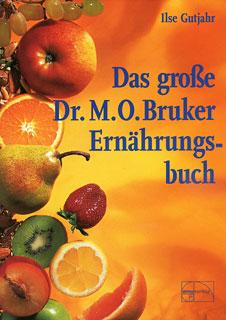 Das große Dr. M. O. Bruker-Ernährungsbuch/Ilse Gutjahr