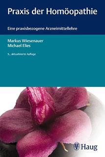 Praxis der Homöopathie/Markus Wiesenauer / Michael Elies