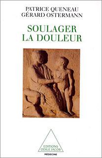 Soulager la douleur/Patrice Queneau / Gérard Ostermann