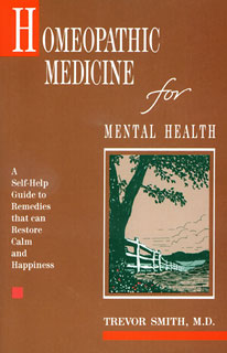 Homeopathic Medicine for Mental Health/Trevor Smith