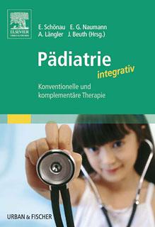 Pädiatrie integrativ/Eckhard Schönau / Emil G. Naumann / Alfred Längler / Josef Beuth