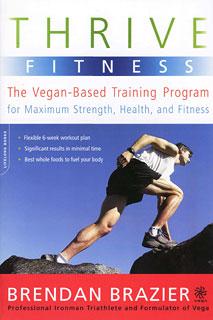 Thrive Fitness: The Vegan-Based Training Program/Brendan Brazier