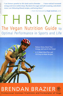 Thrive: The Vegan Nutrition Guide/Brendan Brazier