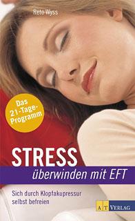 Stress überwinden mit EFT, Reto Wyss