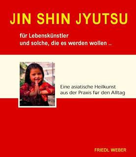 JIN SHIN JYUTSU für Lebenskünstler und solche, die es werden wollen.../Friedl Weber