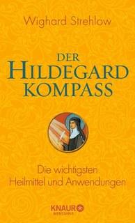 Der Hildegard-Kompass/Wighard Strehlow