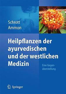Heilpflanzen der ayurvedischen und der westlichen Medizin, Hermann Philipp Theodor Ammon / Ernst Schrott