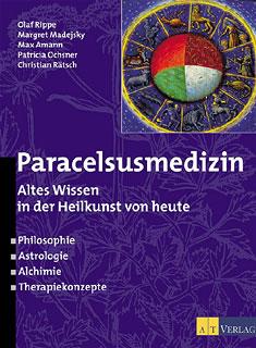 Paracelsusmedizin/Margret Madejsky / Patricia Ochsner / Christian Rätsch / Olaf Rippe