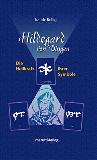 Hildegard von Bingen - Die Heilkraft ihrer Symbole/Traude Bollig