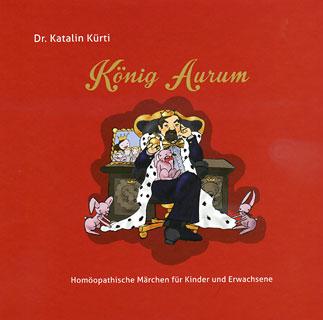 König Aurum/Katalin Kürti