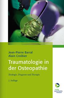Traumatologie in der Osteopathie/Jean-Pierre Barral / Alain Croibier