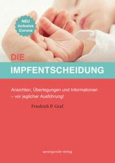 Die Impfentscheidung, Friedrich P. Graf