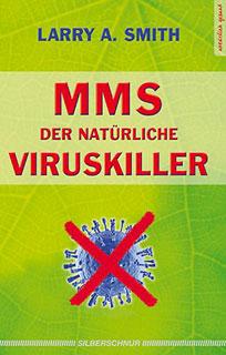 MMS - Der natürliche Viruskiller/Larry A. Smith