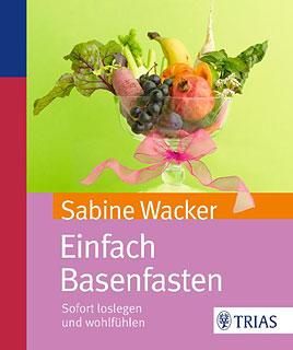 Einfach Basenfasten/Sabine Wacker