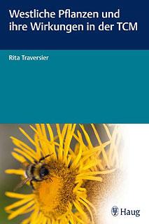 Westliche Pflanzen und ihre Wirkungen in der TCM/Rita Traversier