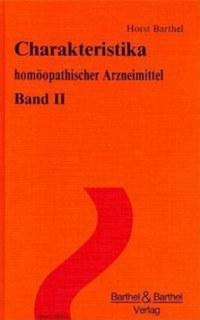 Charakteristika homöopathischer Arzneimittel - Band 2/Horst Barthel