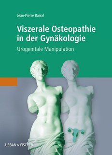 Viszerale Osteopathie in der Gynäkologie, Jean-Pierre Barral
