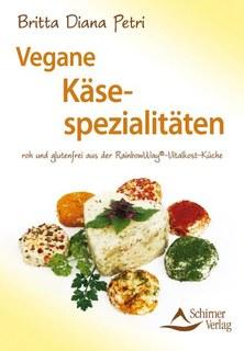 Vegane Käsespezialitäten/Britta Diana Petri