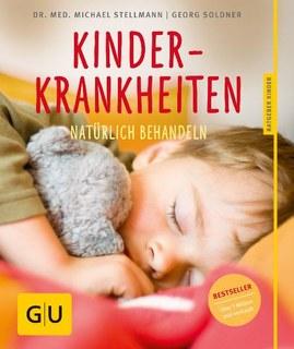 Kinderkrankheiten natürlich behandeln/Georg Soldner / Michael Stellmann