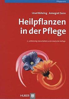 Heilpflanzen in der Pflege/Ursel Bühring / Annegret Sonn