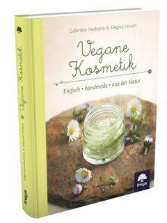 Vegane Kosmetik/Gabriela Nedoma / Siegrid Hirsch