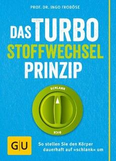 Das Turbo-Stoffwechsel-Prinzip, Ingo Froböse / Matthias Riedl / Anna Cavelius / Johannes Pantel