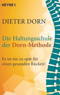 Die Haltungsschule der Dorn-Methode/Dieter Dorn