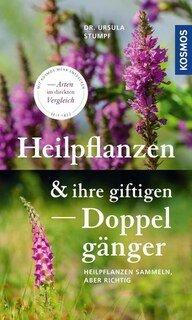 Heilpflanzen und ihre giftigen Doppelgänger/Ursula Stumpf