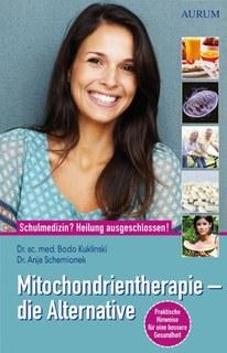 Mitochondrientherapie - die Alternative/Bodo Kuklinski / Anja Schemionek
