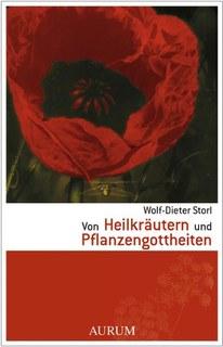 Von Heilkräutern und Pflanzengottheiten, Wolf-Dieter Storl