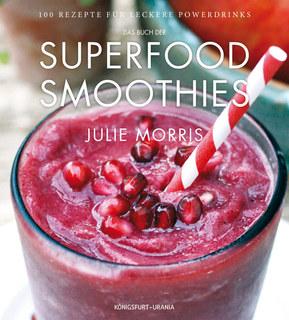 Das Buch der Superfood Smoothies/Julie Morris