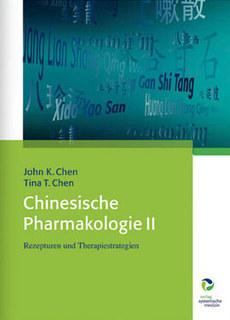 Chinesische Pharmakologie II/John K. Chen / Tina T. Chen