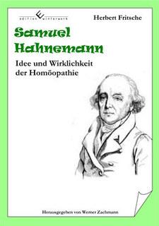 Samuel Hahnemann - Idee und Wirklichkeit der Homöopathie/Herbert Fritsche