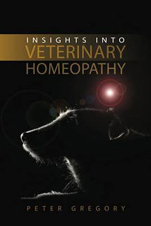 Insights into Veterinary Homeopathy/Peter Gregory