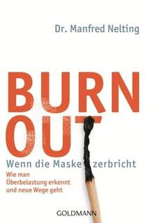 Burn-out - Wenn die Maske zerbricht/Manfred Nelting