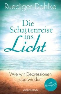 Die Schattenreise ins Licht, Rüdiger Dahlke