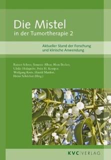 Die Mistel in der Tumortherapie 2/Rainer Scheer / Hans Becker
