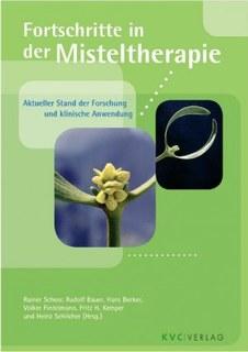 Fortschritte in der Misteltherapie/Rainer Scheer / Rudolf Bauer / Hans Becker / Volker Fintelmann / Fritz Kemper / Heinz Schilcher