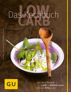 Low Carb - Das Kochbuch/Elisabeth Fischer / Claudia Lenz / Doris Muliar / Christa Schmedes / Gregor Velske