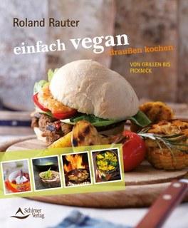 einfach vegan - draußen kochen/Roland Rauter