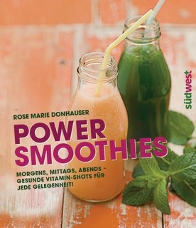 Power-Smoothies/Rose Marie Donhauser