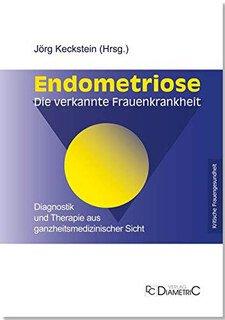 Endometriose - Die verkannte Frauenkrankheit/Jörg Keckstein