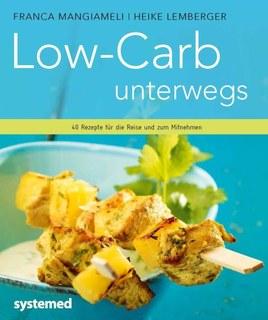 Low-Carb unterwegs/Franca Mangiameli / Heike Lemberger