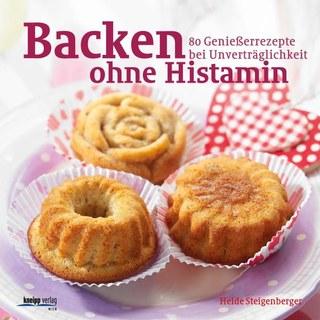 Backen ohne Histamin/Heide Steigenberger