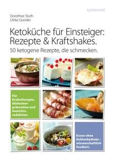 Ketoküche für Einsteiger: Rezepte und Kraftshakes/Ulrike Gonder / Dorothee Stuth